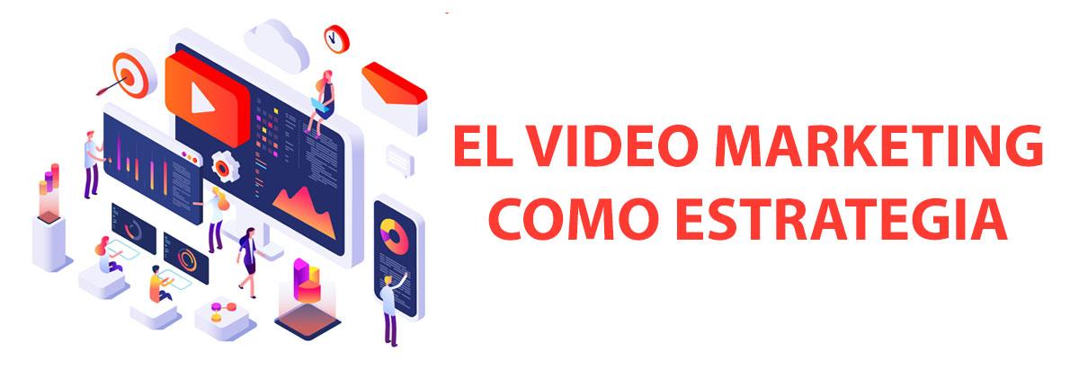 video marketing como estrategia